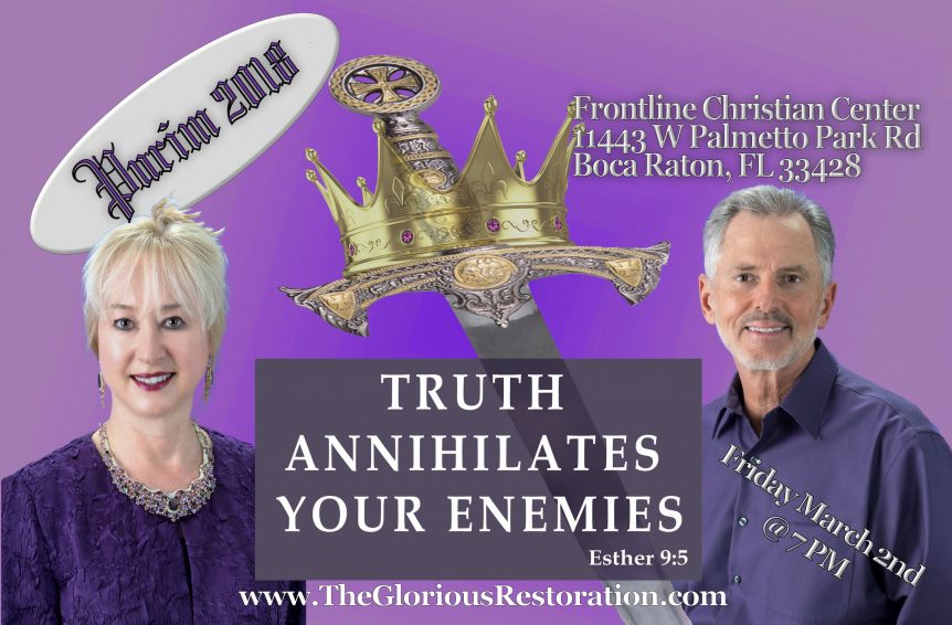 Purim 2018 - Truth Annihilates Your Enemies