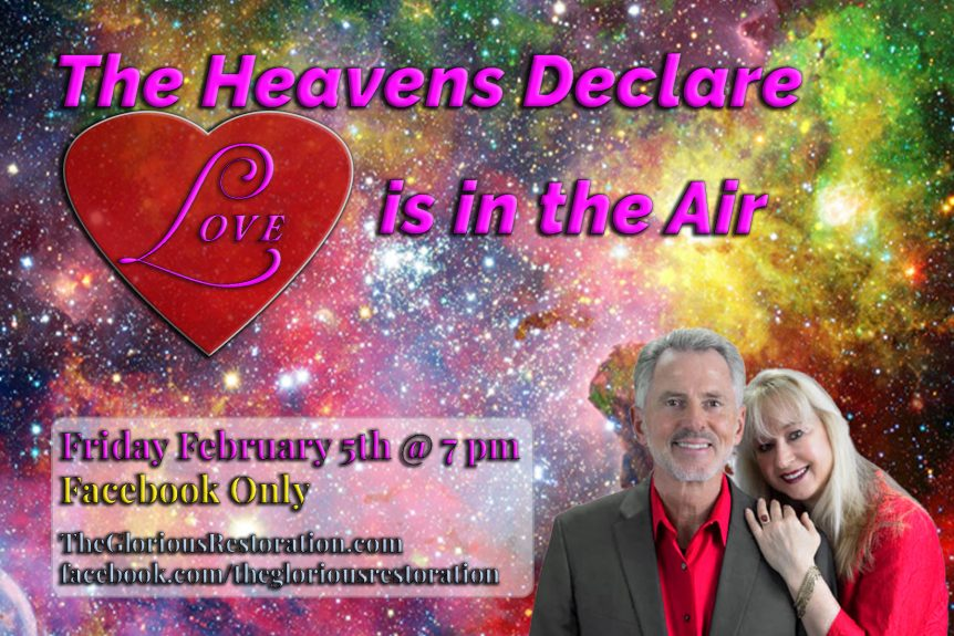 The Heavens Declare-Love is In the Air